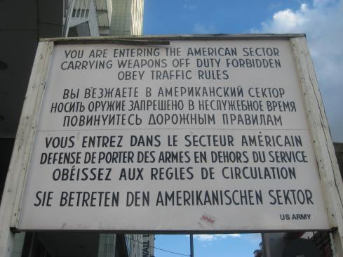 One of the famous signs at Checkpoint Charlie.